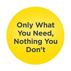 Only What You Need, Nothing You Don't